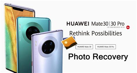 How To Recover Deleted Photos From Huawei Mate 30/30 Pro